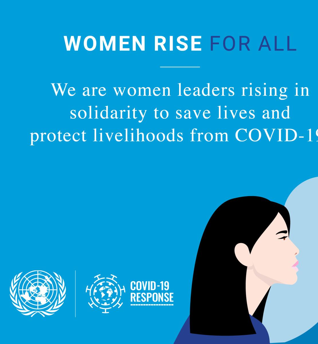 Graphic shows animated diverse group of women towards the right with the text Women Rise for All. We are women leaders rising in solidarity to save lives and protect livelihoods from COVID-19.