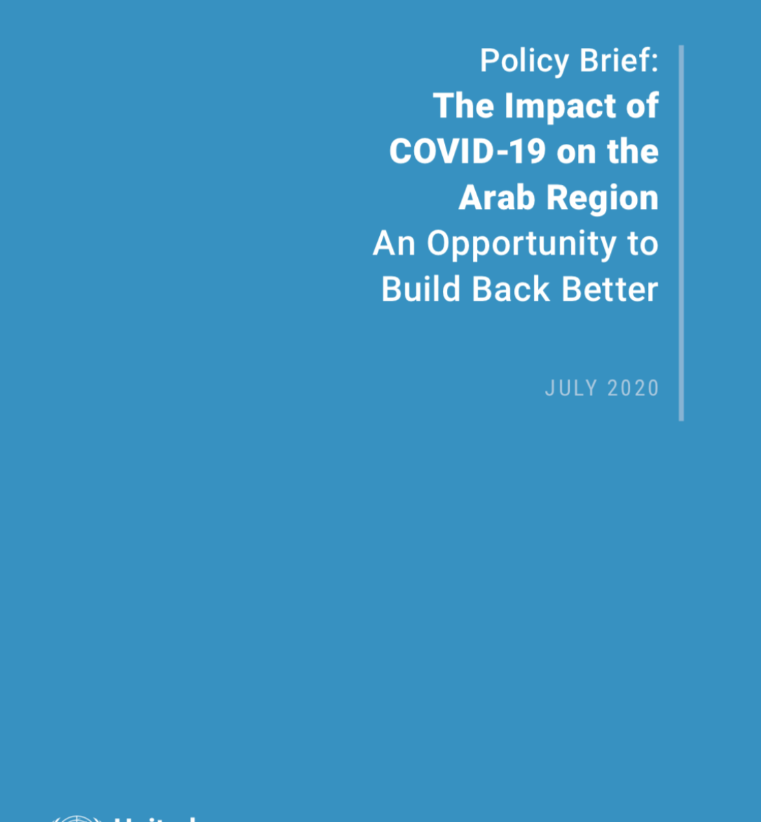 """Cover shows the title """"Policy Brief: The Impact of COVID-19 on the Arab Region An Opportunity to Build Back Better"""" against a solid blue background with the UN emblem on the lower left side."""