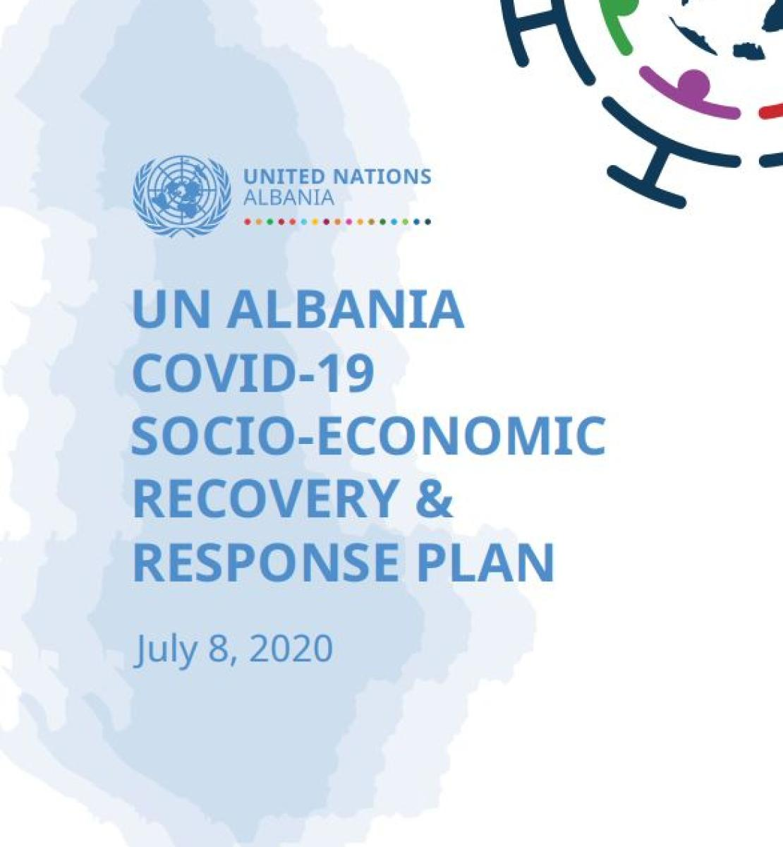 """Cover shows the title """"UN ALBANIA COVID-19 SOCIO-ECONOMIC RECOVERY & RESPONSE PLAN"""" over white and blue background"""