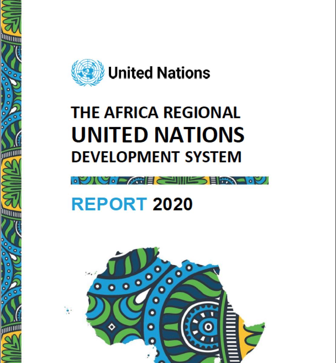 Page de couverture d'un rapport sur laquelle figurent une représentation très colorée du continent africain, le logo de l'ONU en haut de page et le titre « Rapport 2020 du système régional des Nations Unies pour le développement en Afrique », en anglais.