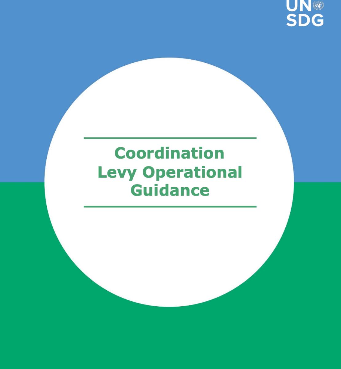 """Couverture d'un document du GNUDD aux couleurs bleu et vert sur laquelle figure, au centre d'un cercle blanc, le titre """"Coordination Levy Operational Guidance"""", qui signifie """"Directives opérationnelles relatives au prélèvement de coordination""""."""