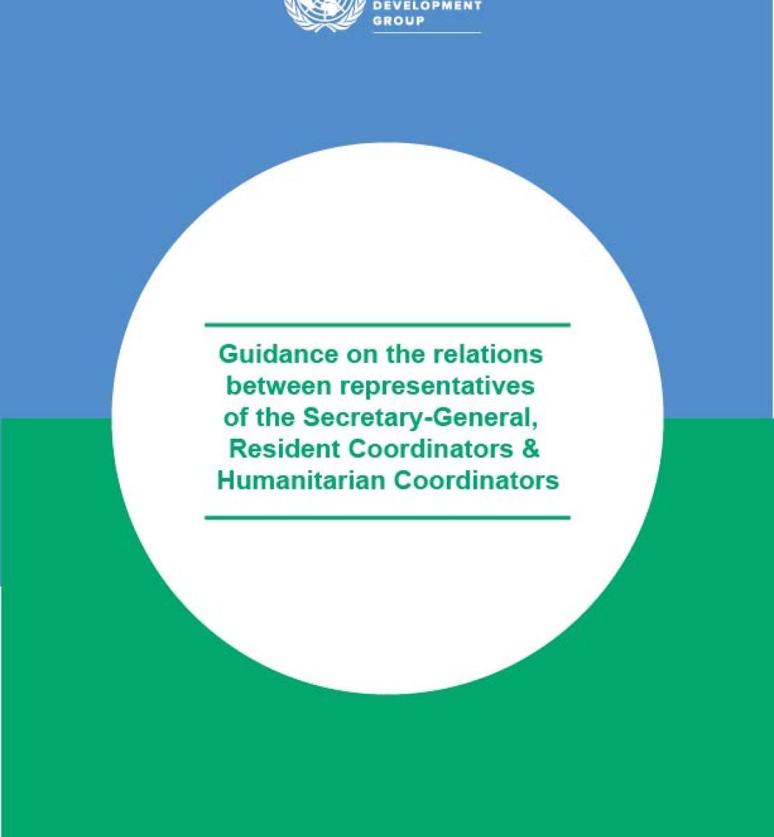 Guidance on the relations between representatives of the Secretary-General, Resident Coordinators and Humanitarian Coordinators
