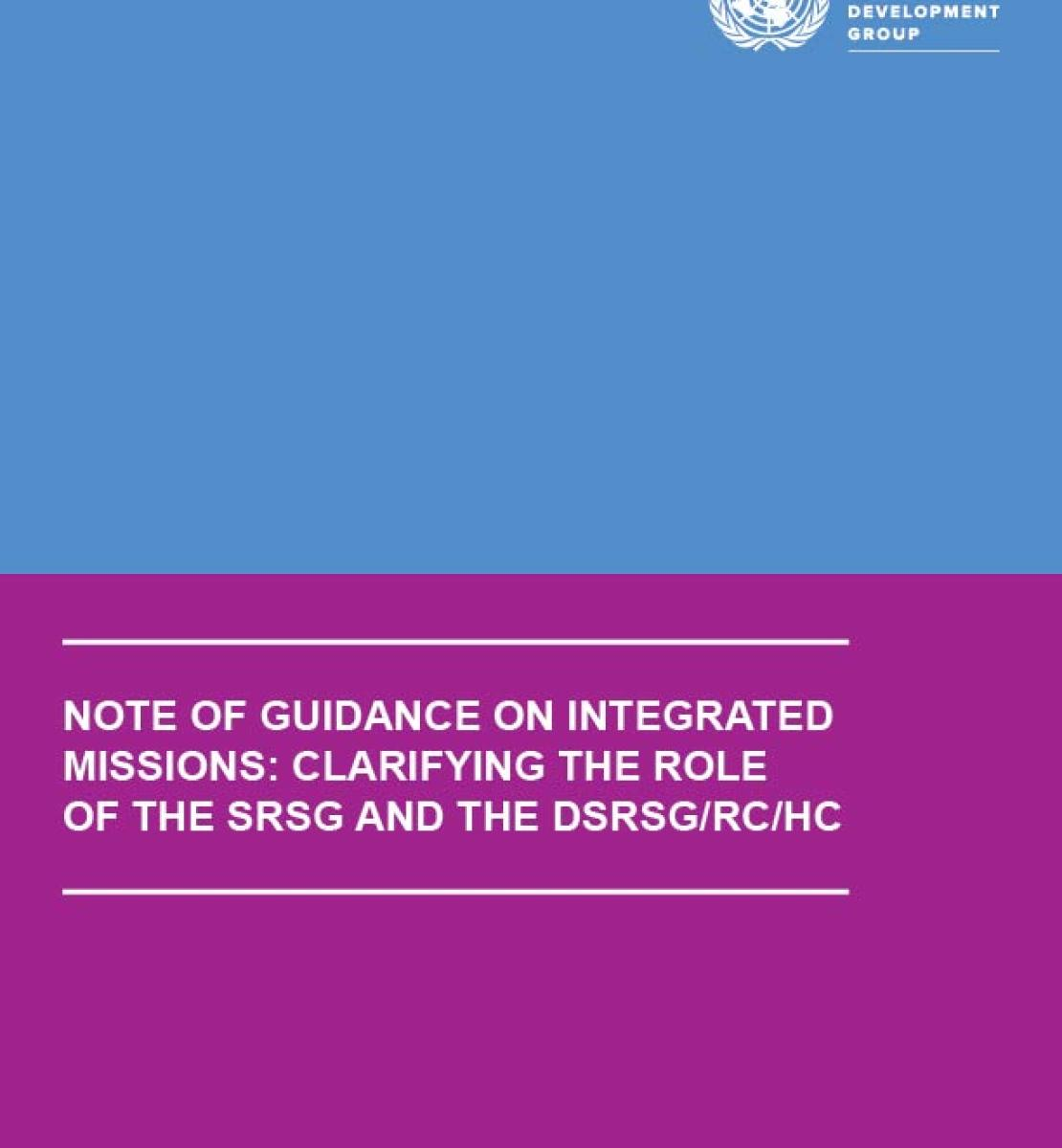 Note of Guidance on Integrated Missions: clarifying the role of the SRSG and the DSRSG/RC/HC