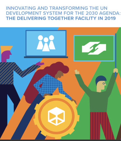 "Cover shows colouful animated people holding symbols of working together with the title, ""Innovating and Transforming the UN Development System for the 2030 Agenda: The Delivering Together Facility in 2019"" just above."
