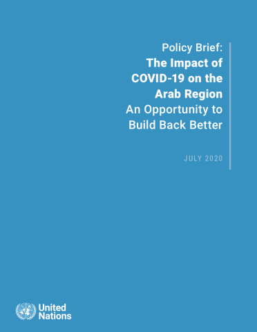 "Cover shows the title ""Policy Brief: The Impact of COVID-19 on the Arab Region An Opportunity to Build Back Better"" against a solid blue background with the UN emblem on the lower left side."