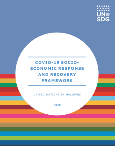 "Cover shows the title ""COVID-19 Socio-Economic Response and Recovery Framework for Maldives"", over a white circle and blue/colorful bars background"