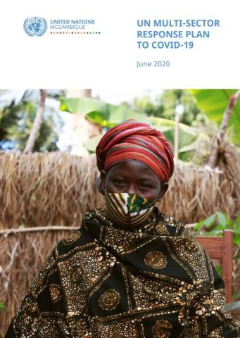 "Cover shows the title ""UN Multi-Sector Response Plan to COVID-19 for Mozambique"" and a woman wearing a mask and red head scalf"