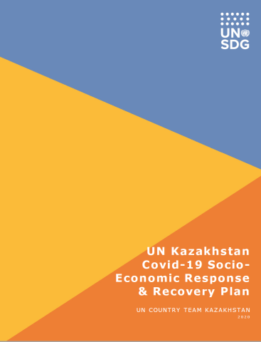 "Cover shows the title ""United Nations Kazakhstan: Covid-19 Socio-Economic Response & Recovery Plan"", over blue, yellow and orange triangles"