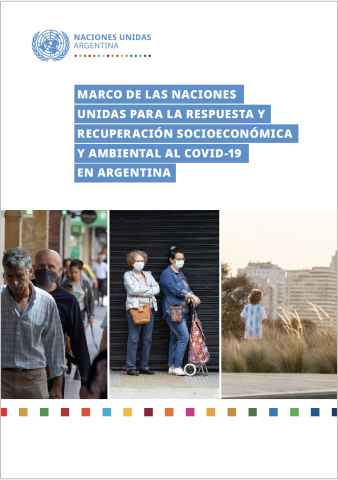 "Cover shows the title ""UN Framework for the Response and Socio-Economic and Environmental Recovery from COVID-19 in Argentina"" in Spanish above three images: one of people in line, two women standing next to each other wearing masks and the back of a person overlooking the city."