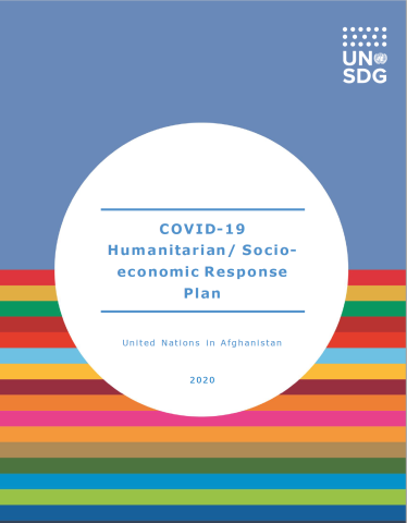 "Cover shows the title ""COVID-19 Humanitarian/ Socio-economic Response Plan for Afghanistan"", over a white circle and blue/colorful bars background"