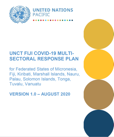 "Cover shows the title""UNCT FIJI COVID-19 MULTISECTORAL RESPONSE PLAN for Federated States of Micronesia, Fiji, Kiribati, Marshall Islands, Nauru, Palau, Solomon Islands, Tonga, Tuvalu, Vanuatu"" over white background with colorful dots"