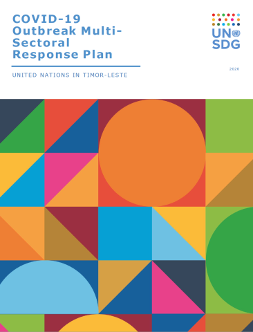 "Cover shows the title ""UN Timor-Leste: COVID-19 Outbreak Multi-Sectoral Response Plan April to September 2020"", over colorful triangles and dots"