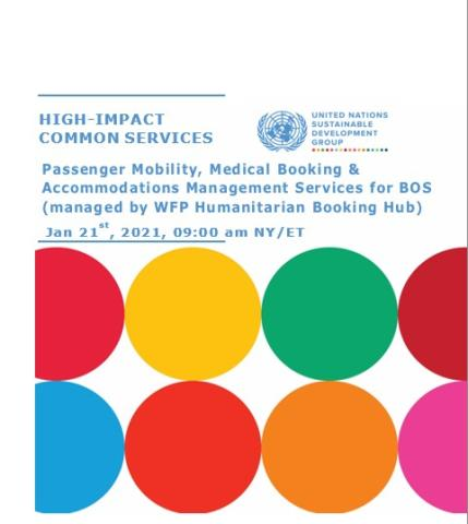 "The image shows the Title of the Presentation in the top left ""High-Impact Common Services within the BOS 2.0 UN ""Passenger Mobility, Medical Booking & Accommodations Management Services."" The UNSDG logo on the top right, and on the bottom two thirds of the document it has two lines of circles with alternating SDG colors."