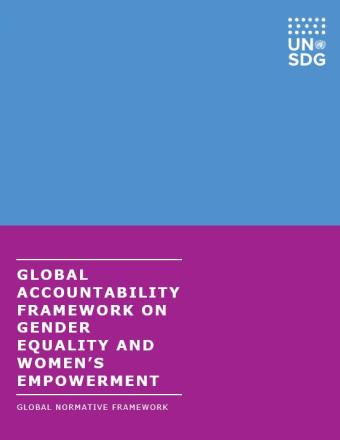 Blue and purple cover shows the two colours stacked. On the top, is a solid blue with the white UNSDG logo, the bottom background is a solid purple with the title in white on the left side: Global Accountability Framework on Gender Equality and Women's Empowerment: Global Normative Framework.
