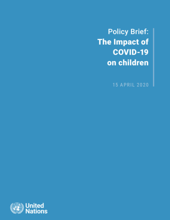 "Cover shows the title ""Policy Brief: The Impact of COVID-19 on children"" against a solid blue background with the UN emblem on the lower left side."