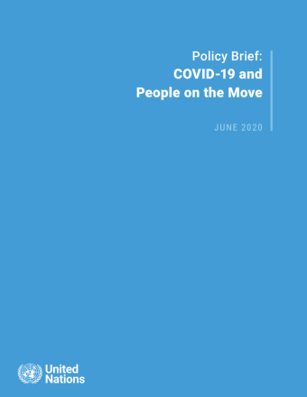 "Cover shows the title ""Policy Brief: COVID-19 and People on the Move"" against a solid blue background with the UN emblem on the lower left side."