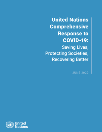 "Cover shows the title ""United Nations Comprehensive Response to COVID-19: Saving Lives, Protecting Societies, Recovering Better"" against a solid blue background with the UN emblem on the lower left side."
