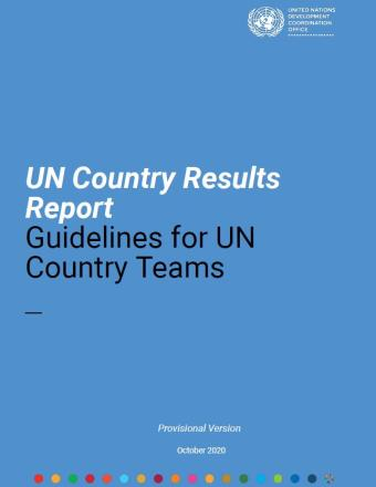 "Cover shows the title ""UN Country Results Report: Guidelines for UN Country Teams"",  over blue background"