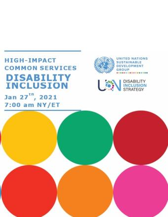 "The image shows the Title of the Presentation on the top left corner of the slide: ""High-Impact Common Services within the BOS 2.0 UN Disability Inclusion Common Services for the BOS."" On the top right corner is the UNSDG and UN Disability Strategy (UNDIS) logo and on the bottom two thirds of the document it has two lines of circles with alternating SDG colors."