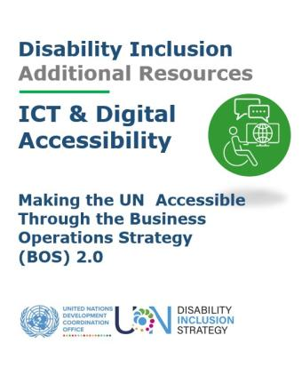The image has the title of ICT & Digital Accessibility Additional Resources, an icon of a person with a disability on a computer and two text blurbs indicating complete communication. Below are the logos of UNSDG and UNDIS.